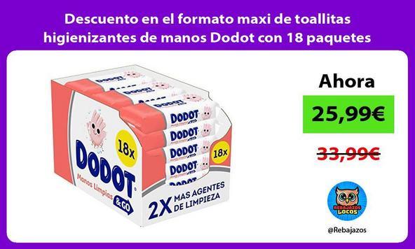 Descuento en el formato maxi de toallitas higienizantes de manos Dodot con 18 paquetes