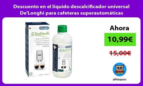 Descuento en el líquido descalcificador universal De'Longhi para cafeteras superautomáticas