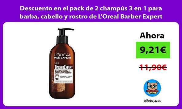 Descuento en el pack de 2 champús 3 en 1 para barba, cabello y rostro de L'Oreal Barber Expert