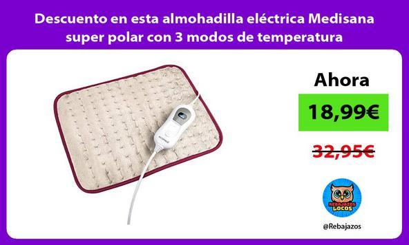 Descuento en esta almohadilla eléctrica Medisana super polar con 3 modos de temperatura