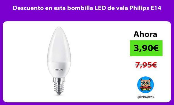Descuento en esta bombilla LED de vela Philips E14