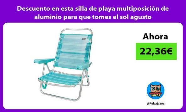 Descuento en esta silla de playa multiposición de aluminio para que tomes el sol agusto