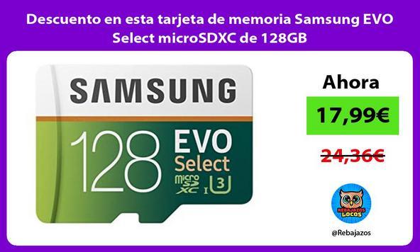 Descuento en esta tarjeta de memoria Samsung EVO Select microSDXC de 128GB