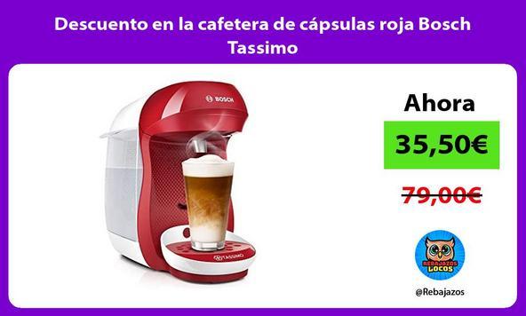 Descuento en la cafetera de cápsulas roja Bosch Tassimo