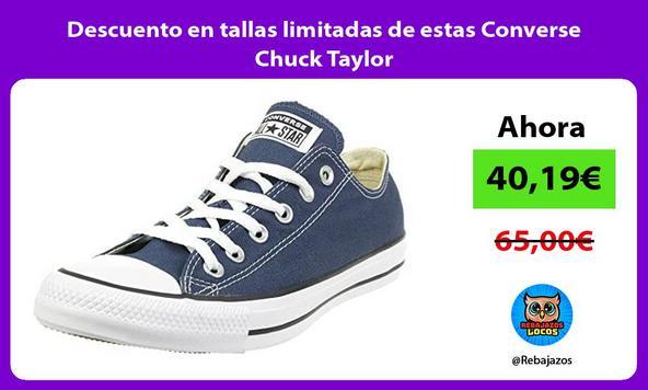 Descuento en tallas limitadas de estas Converse Chuck Taylor