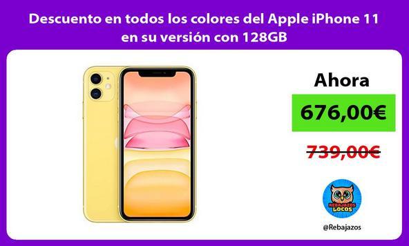 Descuento en todos los colores del Apple iPhone 11 en su versión con 128GB