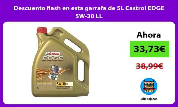Descuento flash en esta garrafa de 5L Castrol EDGE 5W-30 LL