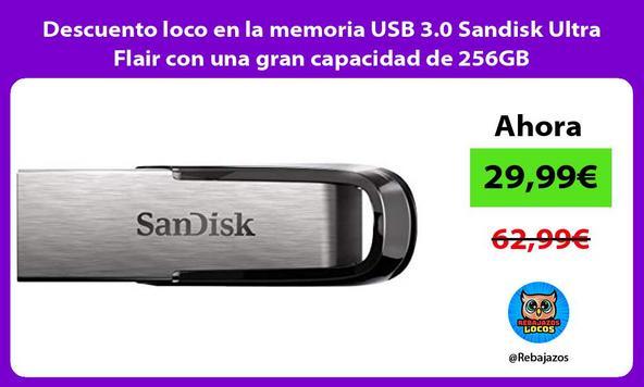Descuento loco en la memoria USB 3.0 Sandisk Ultra Flair con una gran capacidad de 256GB