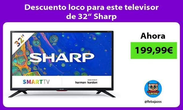 "Descuento loco para este televisor de 32"" Sharp"