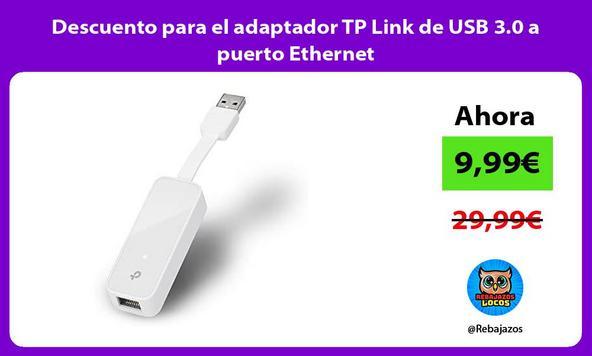 Descuento para el adaptador TP Link de USB 3.0 a puerto Ethernet