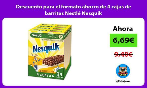 Descuento para el formato ahorro de 4 cajas de barritas Nestlé Nesquik
