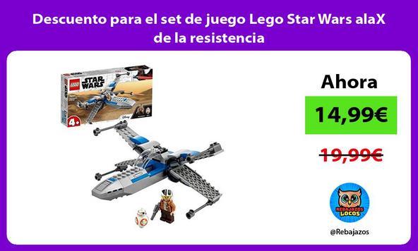 Descuento para el set de juego Lego Star Wars alaX de la resistencia