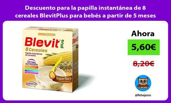 Descuento para la papilla instantánea de 8 cereales BlevitPlus para bebés a partir de 5 meses