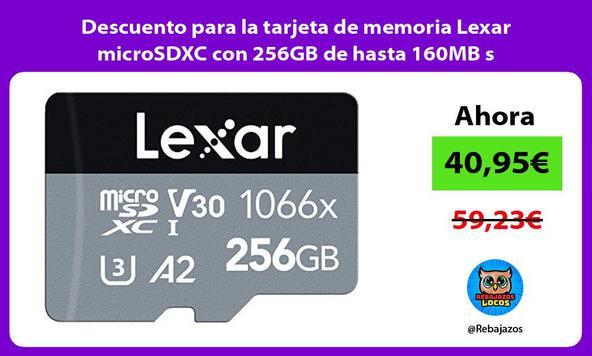 Descuento para la tarjeta de memoria Lexar microSDXC con 256GB de hasta 160MB s