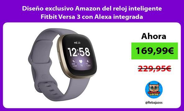 Diseño exclusivo Amazon del reloj inteligente Fitbit Versa 3 con Alexa integrada