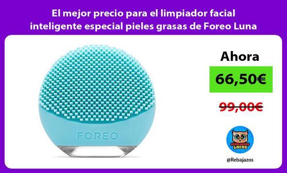 El mejor precio para el limpiador facial inteligente especial pieles grasas de Foreo Luna GO