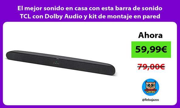 El mejor sonido en casa con esta barra de sonido TCL con Dolby Audio y kit de montaje en pared