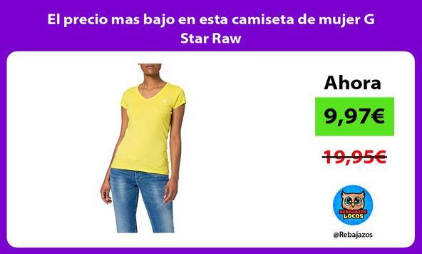 El precio mas bajo en esta camiseta de mujer G Star Raw