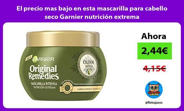 El precio mas bajo en esta mascarilla para cabello seco Garnier nutrición extrema