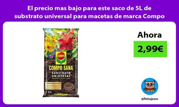 El precio mas bajo para este saco de 5L de substrato universal para macetas de marca Compo Sana