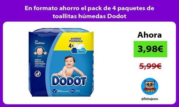 En formato ahorro el pack de 4 paquetes de toallitas húmedas Dodot