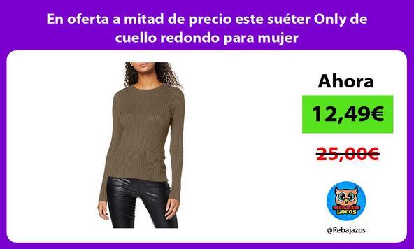 En oferta a mitad de precio este suéter Only de cuello redondo para mujer