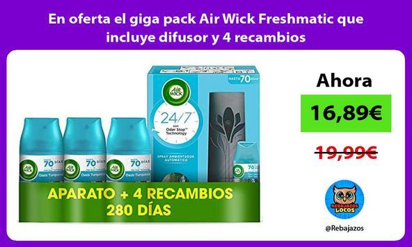 En oferta el giga pack Air Wick Freshmatic que incluye difusor y 4 recambios