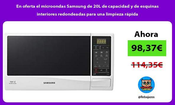 En oferta el microondas Samsung de 20L de capacidad y de esquinas interiores redondeadas para una limpieza rápida