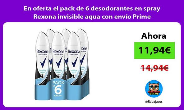 En oferta el pack de 6 desodorantes en spray Rexona invisible aqua con envío Prime