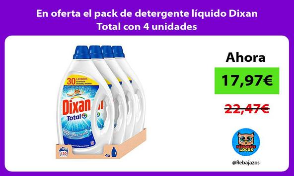 En oferta el pack de detergente líquido Dixan Total con 4 unidades