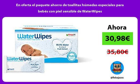 En oferta el paquete ahorro de toallitas húmedas especiales para bebés con piel sensible de WaterWipes