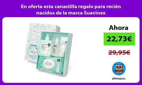 En oferta esta canastilla regalo para recién nacidos de la marca Suavinex