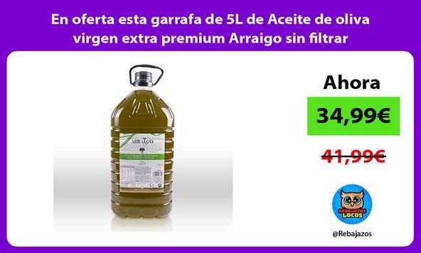 En oferta esta garrafa de 5L de Aceite de oliva virgen extra premium Arraigo sin filtrar