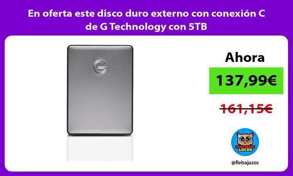 En oferta este disco duro externo con conexión C de G Technology con 5TB