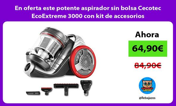 En oferta este potente aspirador sin bolsa Cecotec EcoExtreme 3000 con kit de accesorios