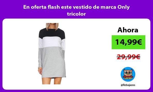En oferta flash este vestido de marca Only tricolor