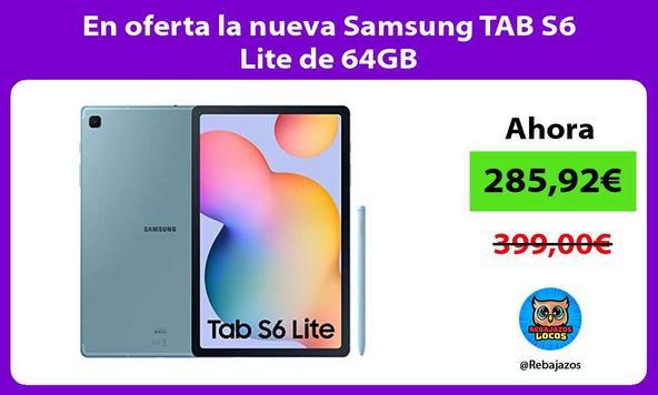 En oferta la nueva Samsung TAB S6 Lite de 64GB