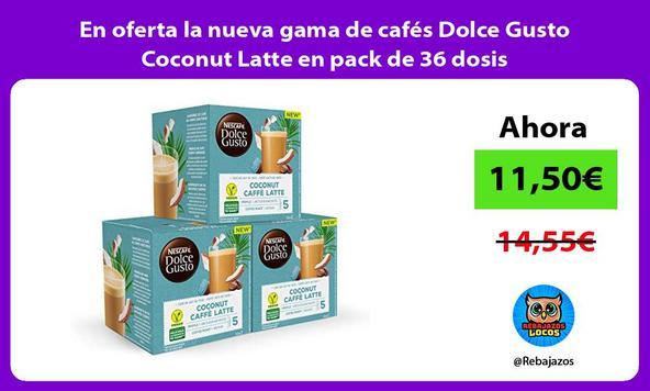 En oferta la nueva gama de cafés Dolce Gusto Coconut Latte en pack de 36 dosis