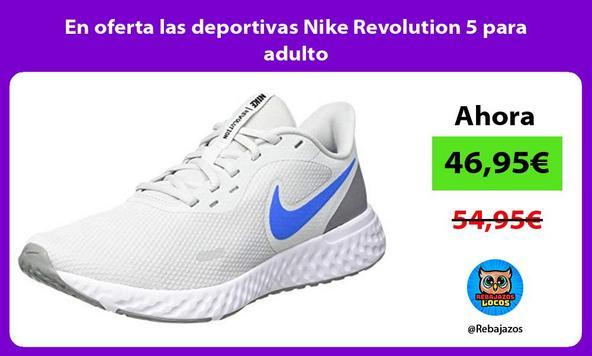 En oferta las deportivas Nike Revolution 5 para adulto