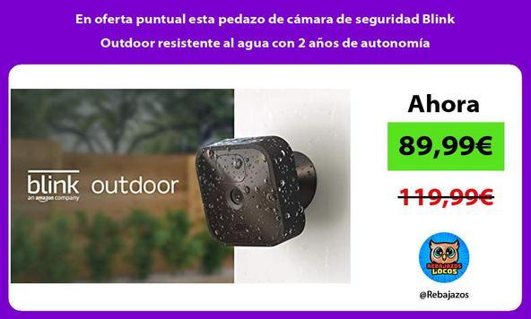 En oferta puntual esta pedazo de cámara de seguridad Blink Outdoor resistente al agua con 2 años de autonomía