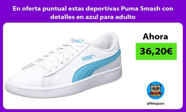En oferta puntual estas deportivas Puma Smash con detalles en azul para adulto