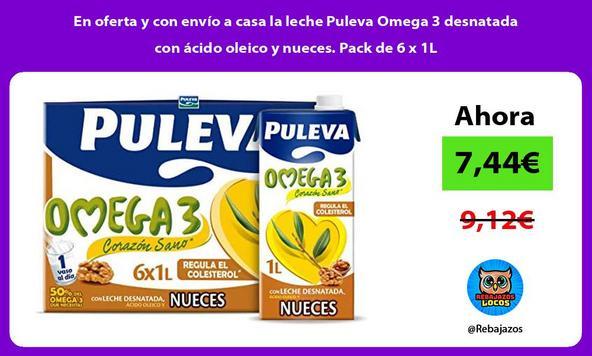 En oferta y con envío a casa la leche Puleva Omega 3 desnatada con ácido oleico y nueces. Pack de 6 x 1L
