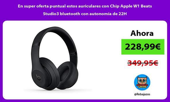 En super oferta puntual estos auriculares con Chip Apple W1 Beats Studio3 bluetooth con autonomía de 22H