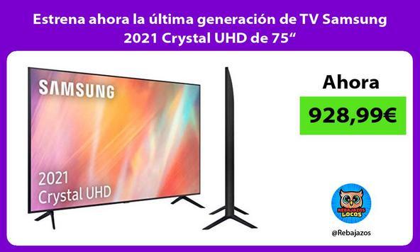 """Estrena ahora la última generación de TV Samsung 2021 Crystal UHD de 75"""""""
