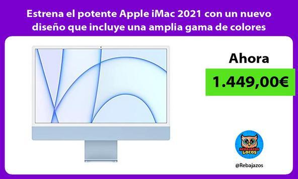 Estrena el potente Apple iMac 2021 con un nuevo diseño que incluye una amplia gama de colores