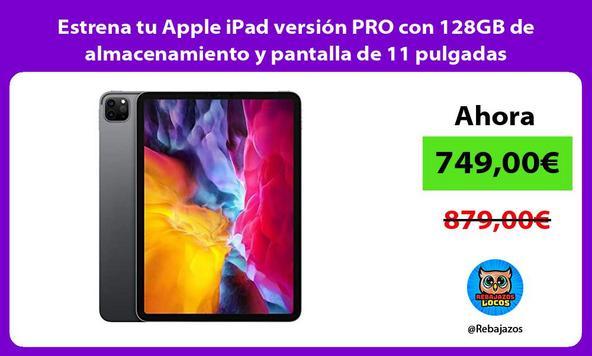Estrena tu Apple iPad versión PRO con 128GB de almacenamiento y pantalla de 11 pulgadas