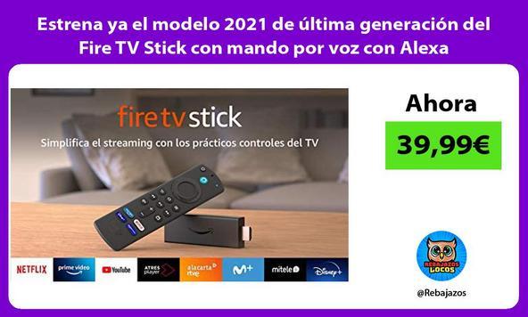 Estrena ya el modelo 2021 de última generación del Fire TV Stick con mando por voz con Alexa