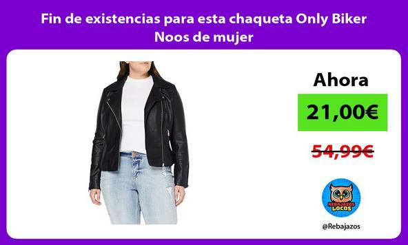 Fin de existencias para esta chaqueta Only Biker Noos de mujer/