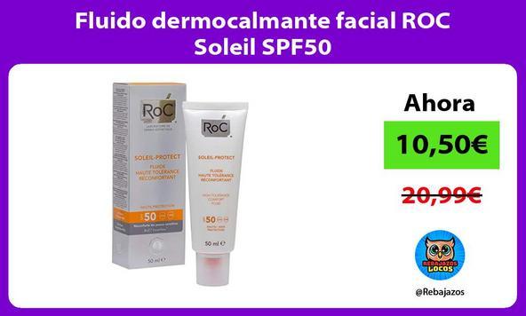 Fluido dermocalmante facial ROC Soleil SPF50