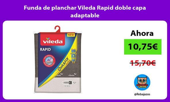 Funda de planchar Vileda Rapid doble capa adaptable
